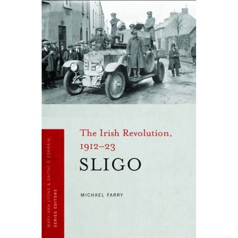 Sligo The Irish Revolution 1912-23