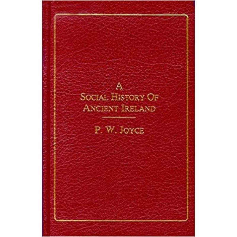 A Social History of Ancient Ireland (2 Volume Set).