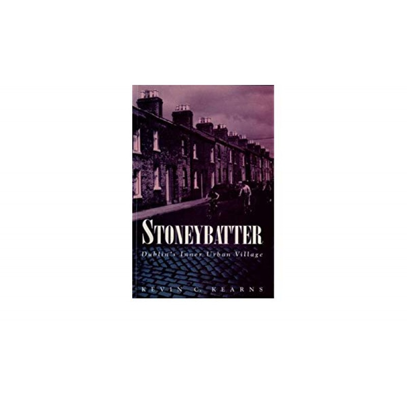 Stoneybatter: Dublin's Inner Urban Village