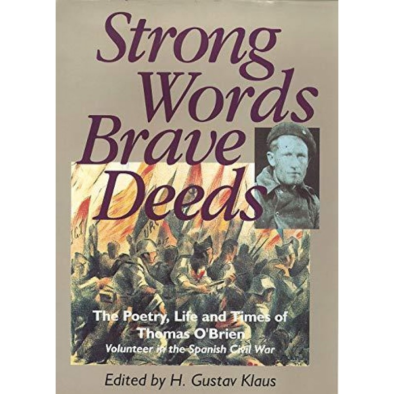 Strong Words Brave Deeds: Poetry, Life and Times of Thomas O'Brien