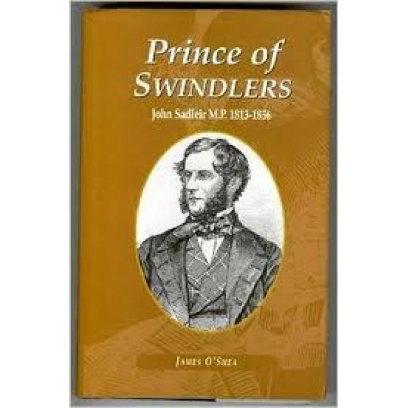 Prince of Swindlers- John Sadleir M.P. 1813-1856.