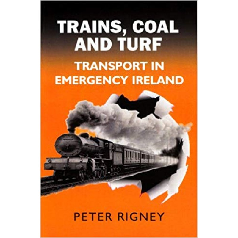 Trains, Coal and Turf - Transport in Emergency Ireland