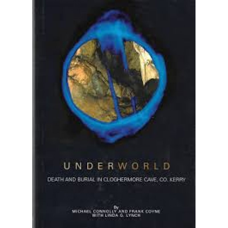 Underworld: Death and Burial in Cloghermore Cave, Co. Kerry