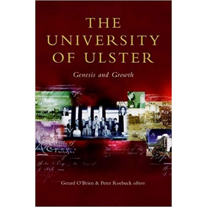 The University of Ulster: Genesis and Growth