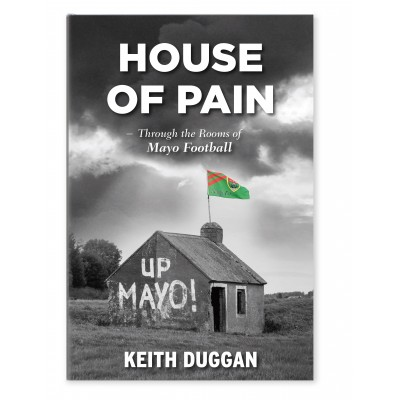 House of Pain - Through the Rooms of Mayo Football ( Pre - Order)