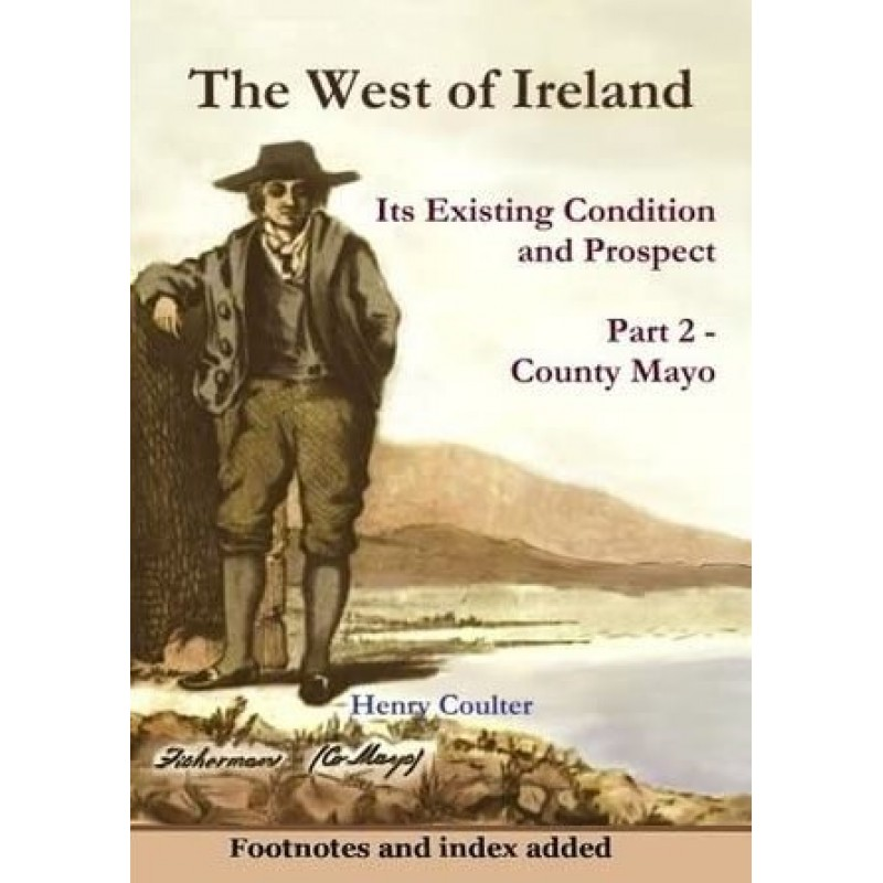 The West of Ireland: Its Existing Condition and Prospect Part 2: Mayo