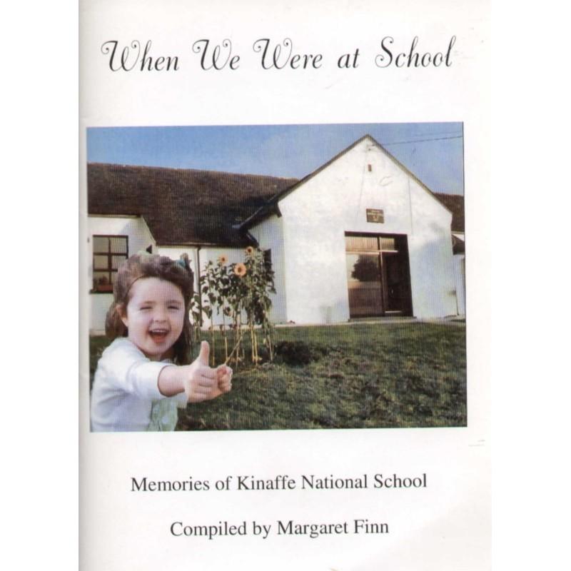 When We Were at School: Memories of Kinaffe National School