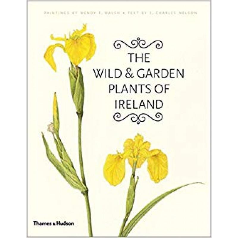 The Wild & Garden Plants of Ireland.