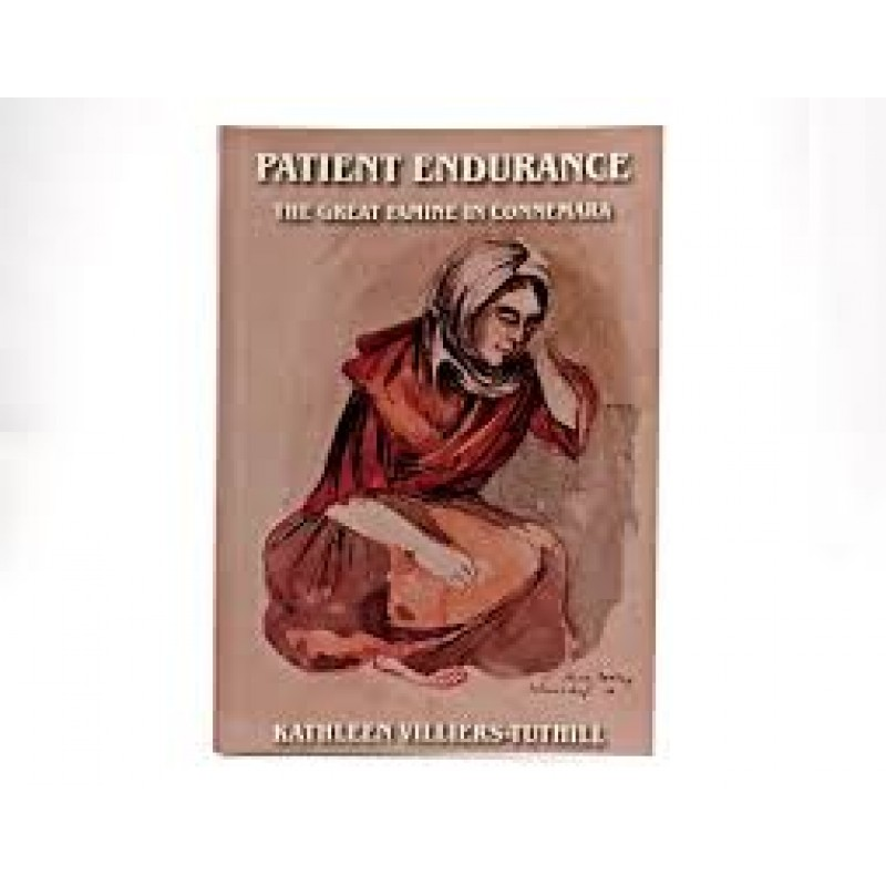 Patient Endurance - The great Irish Famine in Connemara